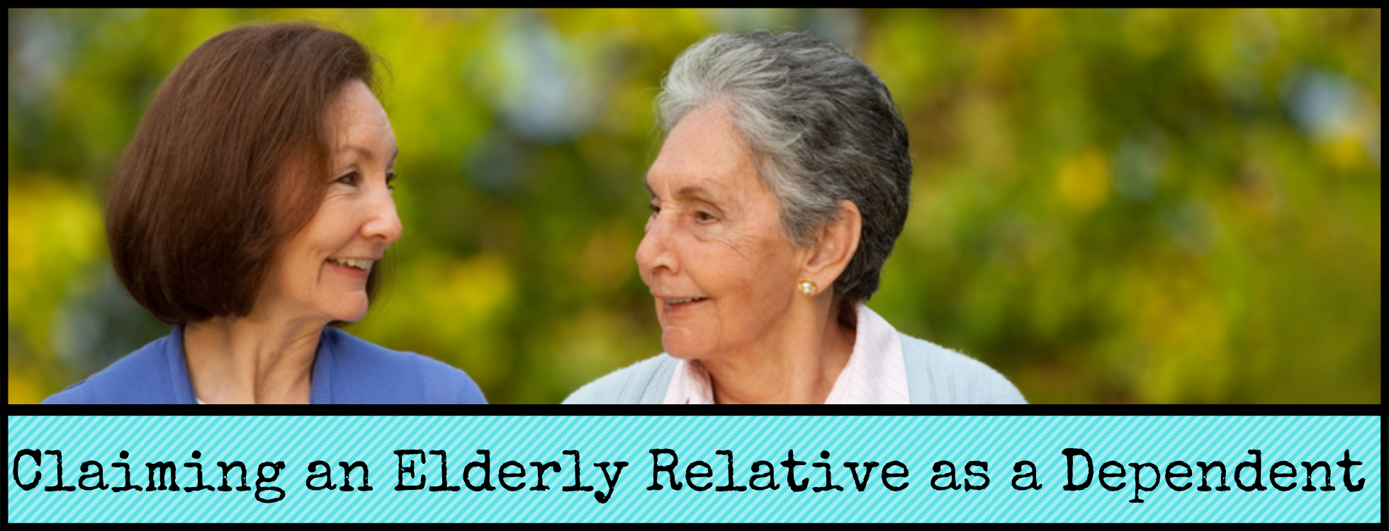 Claiming an Elderly Relative as a Dependent