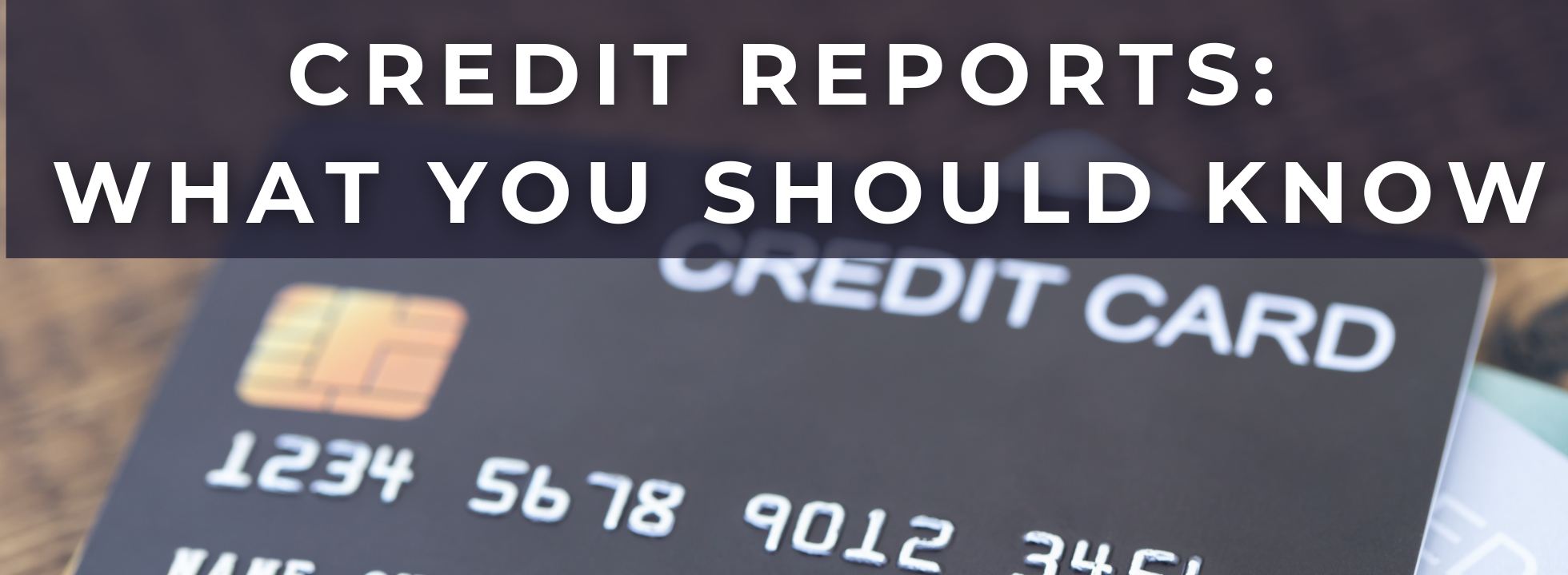 Credit reports_ What You SHould Know (1)