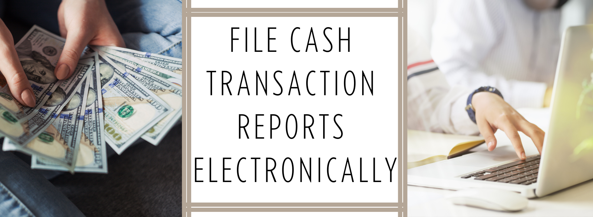 File Cash Transaction Reports Electronically (1)