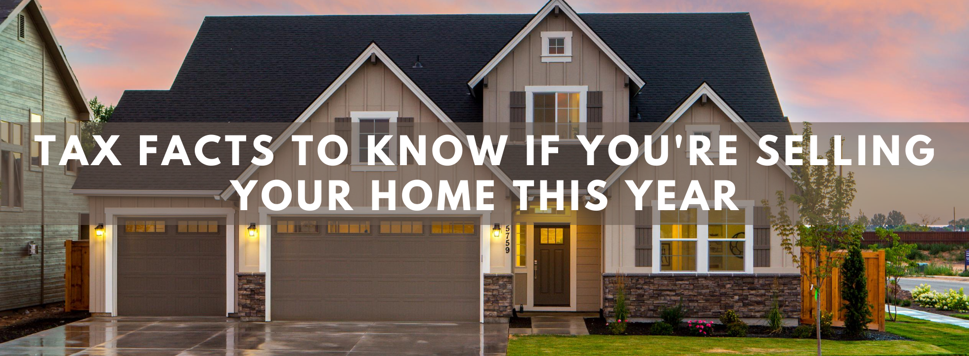 Tax Facts to Know If youre Selling Your Home This Year