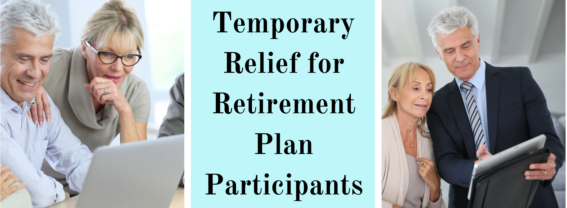 Temporary Relief for Retirement Plan Participants